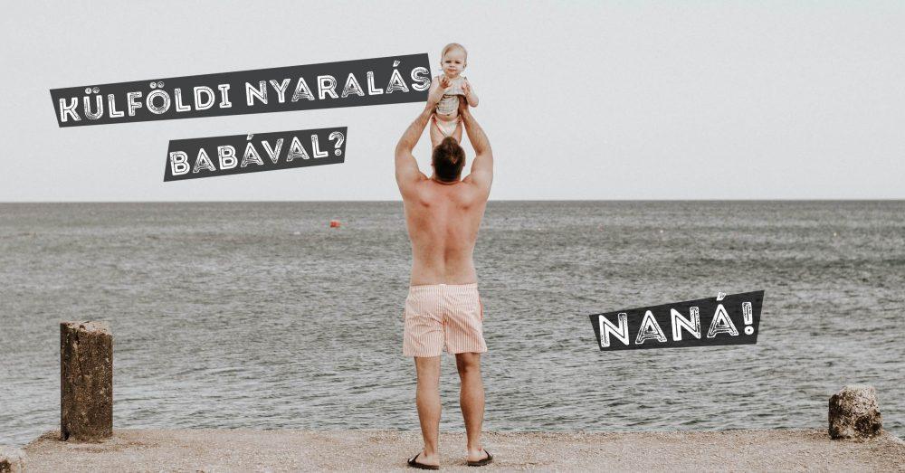 Külföldi nyaralás babával? - Ilyen volt Bundival Görögországban